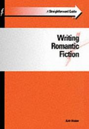 Cover of: A Straightforward Guide to Writing Romantic Fiction (Straightforward Guides)