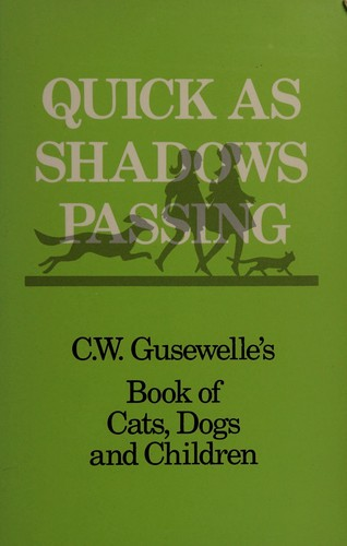Quick As Shadows Passing by C. W. Gusewelle