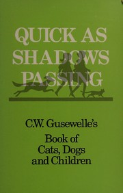 Cover of: Quick As Shadows Passing | C. W. Gusewelle
