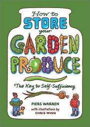 Cover of: How to store your garden produce