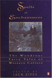Cover of: Spells of Enchantment: The Wondrous Fairy Tales of Western Culture