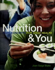 Nutrition & you : core concepts for good health by Joan Salge Blake, Joan Blake