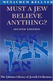 Cover of: Must a Jew Believe Anything? Second Edition with a New Afterword | Menachem Kellner