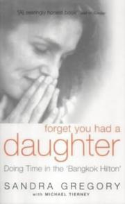 Cover of: Forget You Had a Daughter | Sandra Gregory