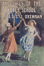 The Girls of the Abbey School by Elsie Jeanette Oxenham