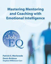 Cover of: Mastering Mentoring and Coaching with Emotional Intelligence | Patrick E. Merlevede