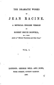Cover of: The Dramatic Works of Jean Racine: A Metrical English Version | Jean Racine, Robert Bruce Boswell