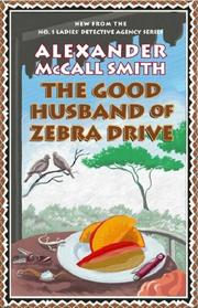 Cover of: GOOD HUSBAND OF ZEBRA DRIVE (PRECIOUS RAMOTSWE, NO 8)