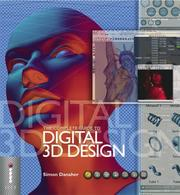 The Complete Guide to Digital 3D Design (Complete Guides)