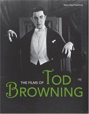 Cover of: The Films of Tod Browning | Bernd Herzogenrath