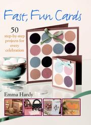 Cover of: Fast, Fun Cards - 50 Step-by-step Projects For Every Celebration