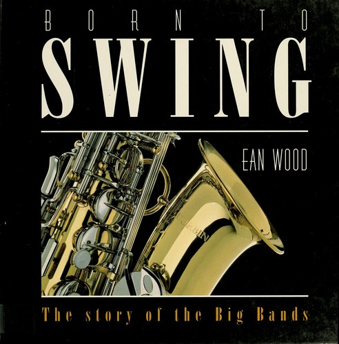 Born to swing by Ean Wood