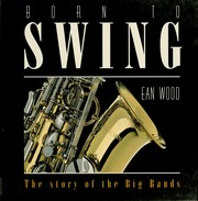 Cover of: Born to swing | Ean Wood