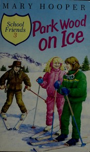 Cover of: Park Wood on Ice (School Friends) | Mary Hooper