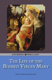 Cover of: The Life of the Blessed Virgin Mary | Anne Catherine Emmerich