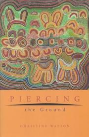 Cover of: Piercing the ground | Christine Watson