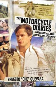 Cover of: The Motorcycle Diaries (Movie Tie-in Edition)  | Ernesto Guevara