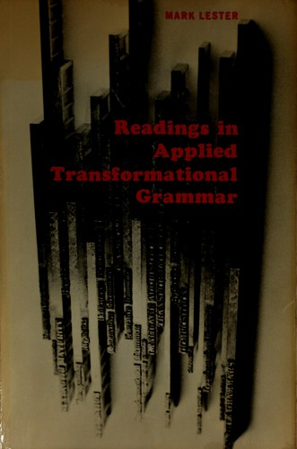 Readings in applied transformational grammar. by Mark Lester