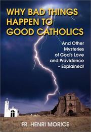 Cover of: Why Bad Things Happen to Good Catholics