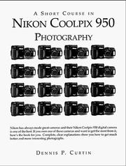 Cover of: A Short Course in Nikon Coolpix 950 Photography | Dennis P Curtin