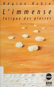 Cover of: L' immense fatigue des pierres | Régine Robin