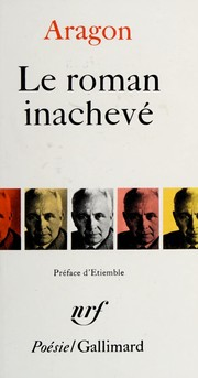 Cover of: Le roman inachevé | Aragon