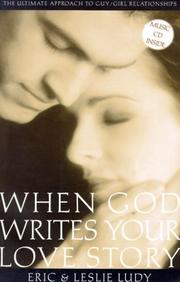 Cover of: When God Writes Your Love Story: the ultimate guide to guy/girl relationships