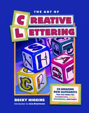 Cover of: The Art of Creative Lettering | Becky Higgins