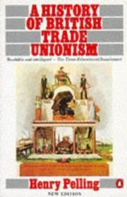Cover of: History of British Trade Unionism (Penguin History) | Henry Pelling