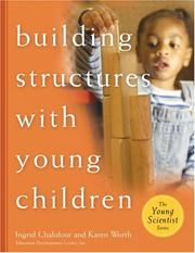 Cover of: Building Structures With Young Children (Chalufour, Ingrid. Young Scientist Series.) | Ingrid Chalufour