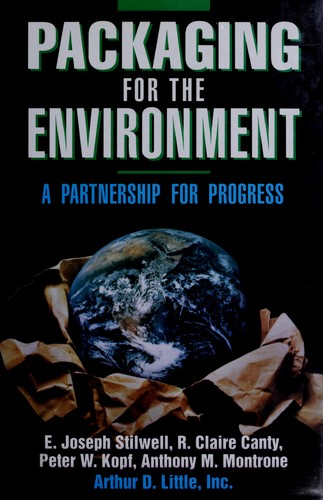 Packaging for the Environment by E. Joseph Stilwell