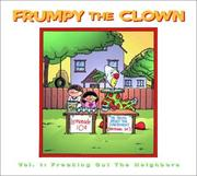 Cover of: Frumpy the Clown, Vol. 1:  Freaking Out the Neighbors