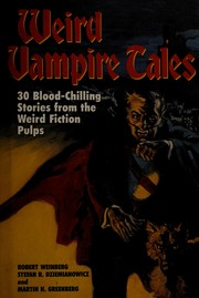 Cover of: Weird vampire tales | edited by Robert Weinberg, Stefan R. Dziemianowicz and Martin H. Greenberg ; introduction by Stefan R. Dziemianowicz.