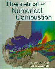 Cover of: Theoretical and Numerical Combustion | Thierry Poinsot