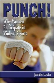 Cover of: PUNCH! Why Women Participate in Violent Sports | Jennifer Lawler