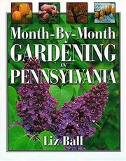 Cover of: Month-by-month Gardening In Pennsylvania | Liz Ball