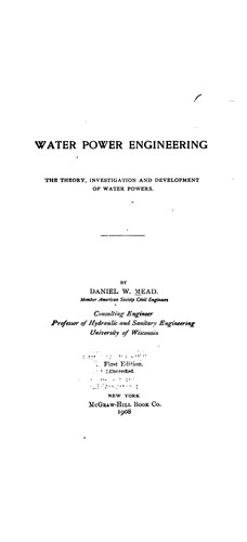 Water power engineering by Daniel W. Mead