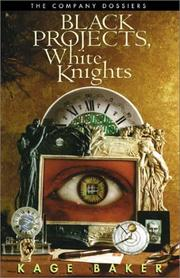 Cover of: Black Projects, White Knights: The Company Dossiers