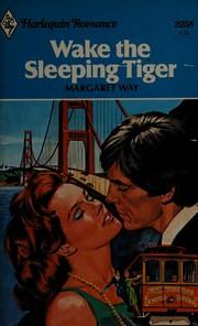 Wake the Sleeping Tiger (Harlequin Romance, #2258)