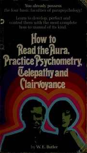 How to read the aura, practice psychometry, telepathy, and clairvoyance