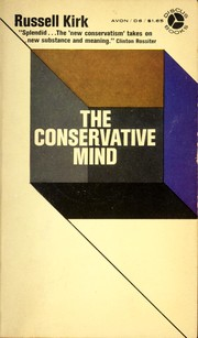 The conservative mind, from Burke to Santayana.