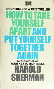 How to Take Yourself Apart and Put Yourself Together Again
