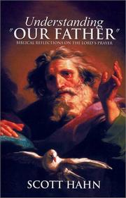 "Cover of: Understanding ""Our Father"": Biblical reflections on the Lord's prayer"