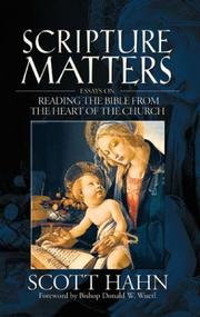Cover of: Scripture Matters: Essays on Reading the Bible from the Heart of the Church
