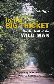 Cover of: In the Big Thicket : On the Trail of the Wild Man  | Rob Riggs