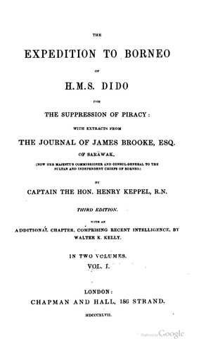 The expedition to Borneo of H.M.S. Dido for the suppression of piracy by Henry Keppel