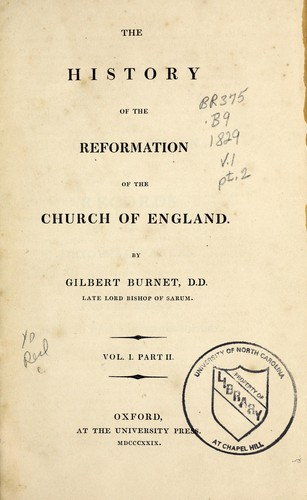 The history of the Reformation of the Church of England by Burnet, Gilbert