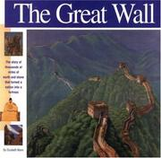 Cover of: The Great Wall: The story of thousands of miles of earth and stone that turned a nation into a fortress (Wonders of the World Book)