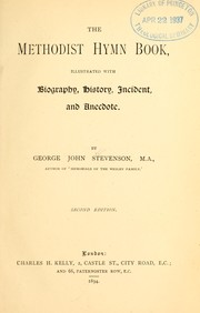Cover of: The Methodist hymn-book, illustrated with biography, history, incident, and anecdote | George J. Stevenson