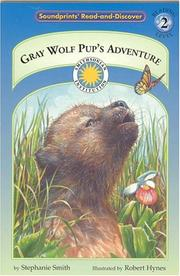 Cover of: Gray Wolf Pup's Adventure with Plush (Read and Discover (Soundprints)) (Read and Discover)